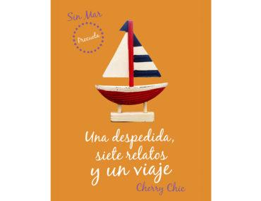 Una despedida, siete relatos y un viaje (Sin Mar Precuela)